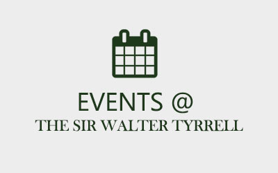 Events at The Sir Walter Tyrrell