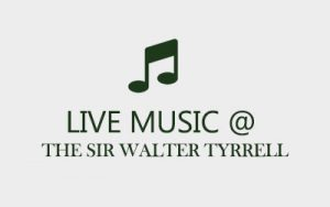 Live Music at The Sir Walter Tyrrell